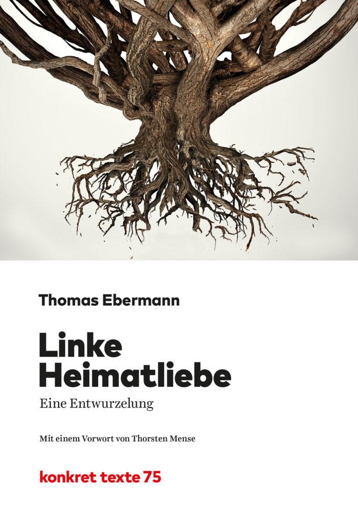 Buchtitel »Linke Heimatliebe« von Thomas Ebermann